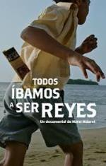 Imagen de portada de pelicula Todos Ibamos a Ser Reyes